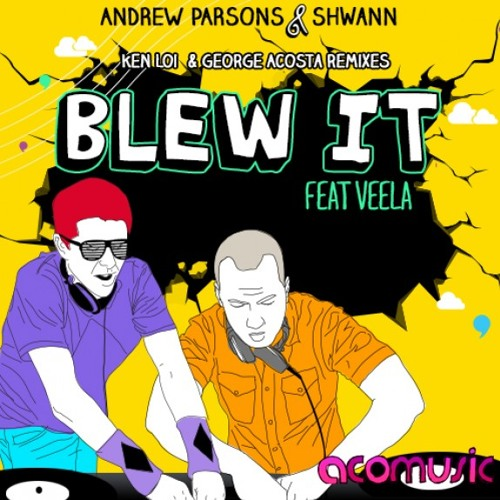 Andrew Parsons & Shwann - Blew It (De Oro Remix) [FREE DOWNLOAD]