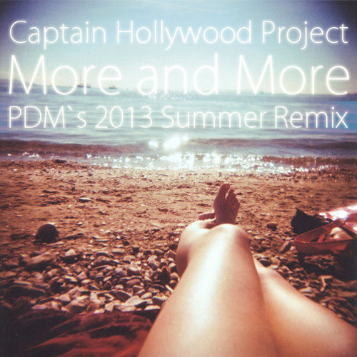 Captain Hollywood Project - More and More (PDM`s 2013 Summer Remix)