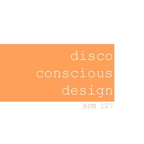 Disco Conscious Design By Jul27ak