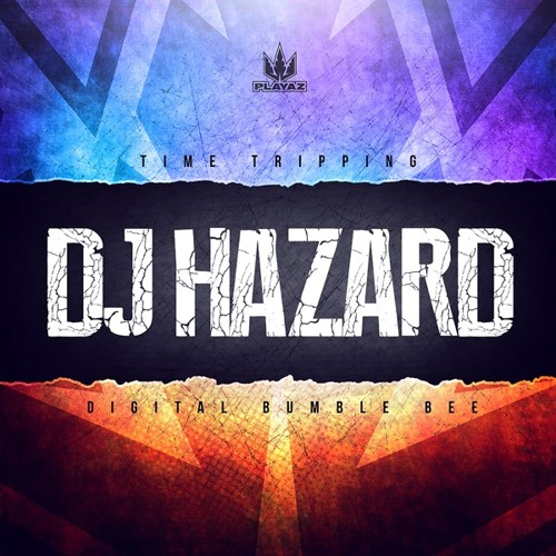 DJ Hazard - Time Tripping/Digital Bumble Bees - Playaz Recordings