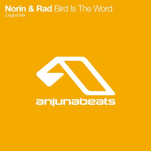 Norin & Rad - Bird Is The Word