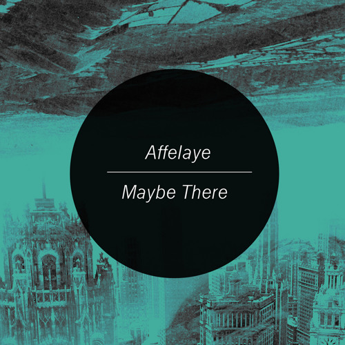 Affelaye - Maybe There Preview (Out Now!)