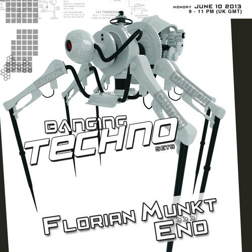 Banging Techno sets 057 >> Florian Munkt // END