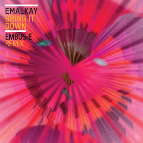 Emalkay - Bring it Down (Embus-E Remix)