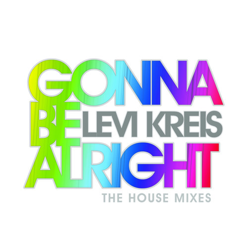 Levi Kreis - Gonna Be Alright (Jared Jones House Radio Mix)