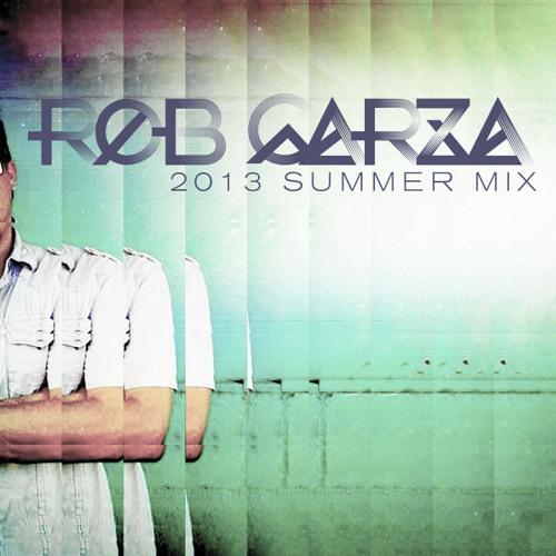 Rob Garza - 2013 Summer Mix
