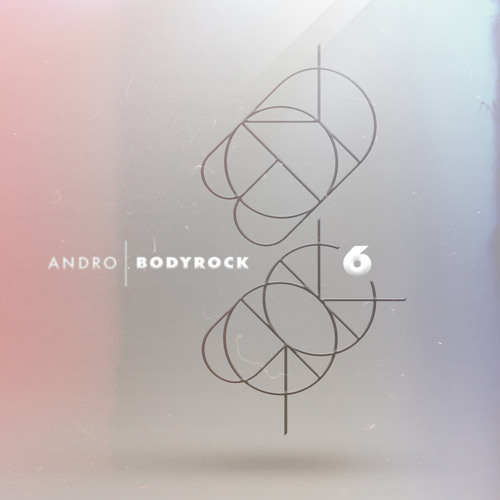 Bodyrock 6 ✖ Available on Mixcloud.com/Andro
