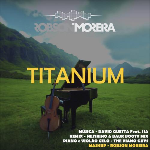 Titanium - Robson Moreira Mushup Remix
