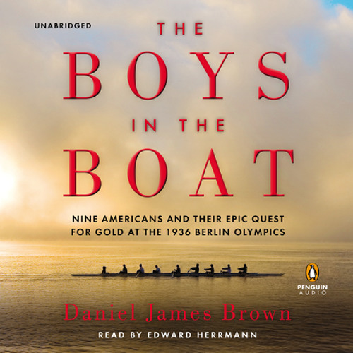 The Boys in the Boat by Daniel James Brown, read by Edward Herrmann
