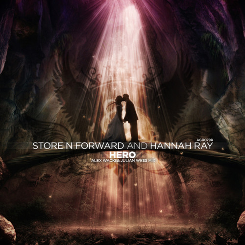 Store N Forward and Hannah Ray - Hero (Alex Wackii & Julian Wess Remix)