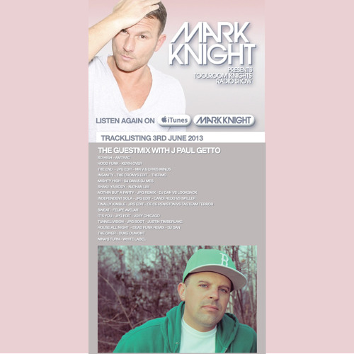Mark Knight presents Toolroom Knights Radio Show (Guest Mix by J Paul Getto)