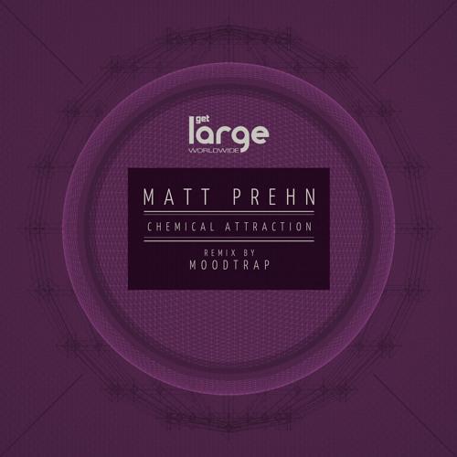 Matt Prehn- Chemical Attraction (Preview)