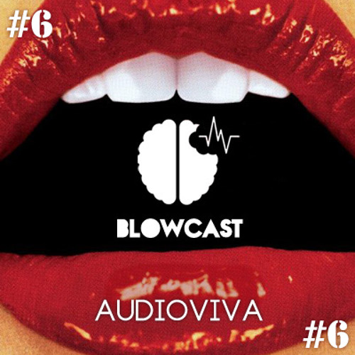 BLOWCAST #6 DJ AUDIOVIVA