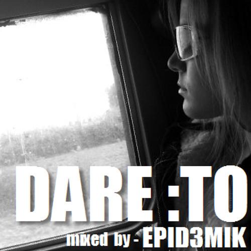 "DARE: TO (Liquid Drum & Bass Mix) ""FREE DOWNLOAD"""