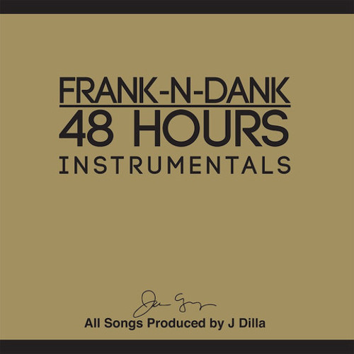 """Frank N Dank - 48Hrs - """"Where The Parties At""""   Prod by J Dilla (Instrumental)"""