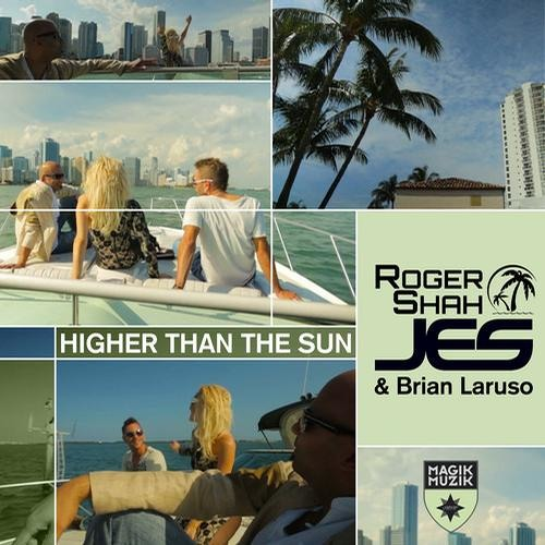 Roger Shah, JES & Brian Laruso - Higher Than the Sun (Original Mix)