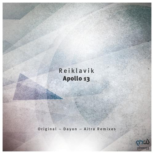 Reiklavik - Apollo 13 (Dayon Remix) [PHW053]