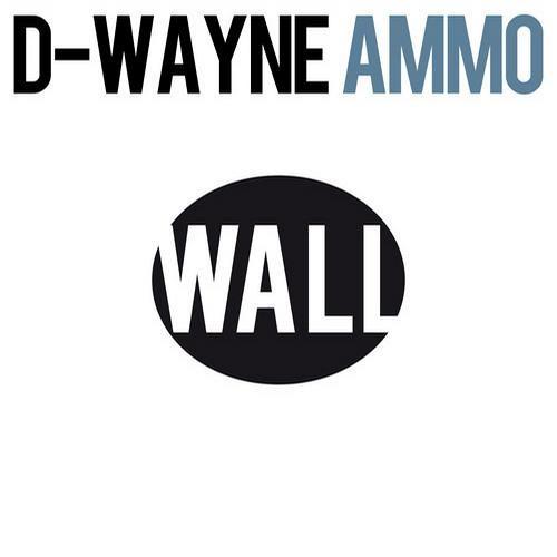 D-Wayne - AMMO (Original Mix)