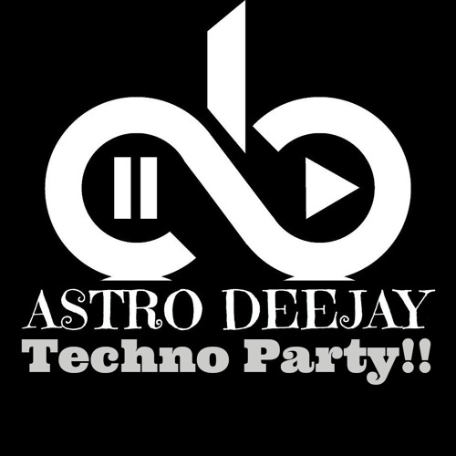 Techno Party - (Astro Deejay) Original mix