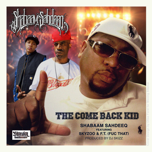 Shabaam Sahdeeq – The Come Back Kid (con Skyzoo & F.T.)