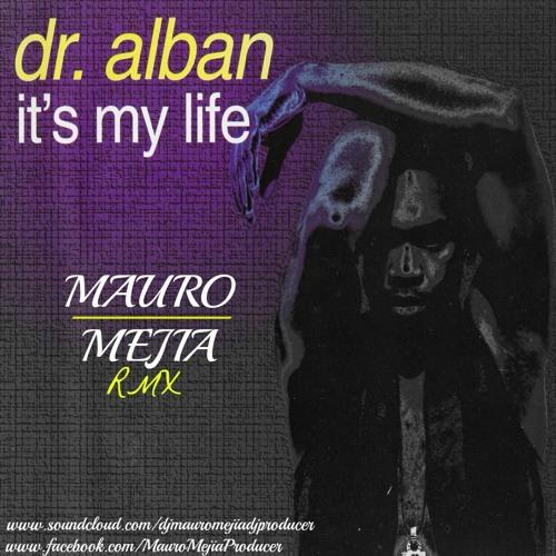 Dr. Alban - It´s My Life (Mauro Mejia Rmx)