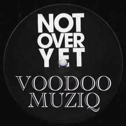 """""""""""ITS NOT OVER"""""""" (sleeping giant mix) VOODOO PRODUCTIONZ 2013 free download"""