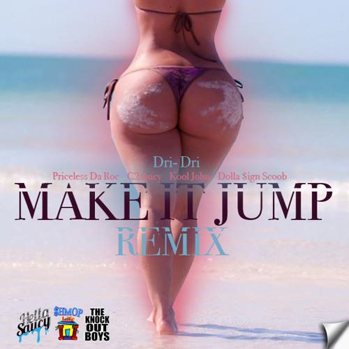 Dri- Dri Make It Jump Remix Feat Priceless Da Roc, C2Saucy, Kool John, & Dolla Sign Scoob