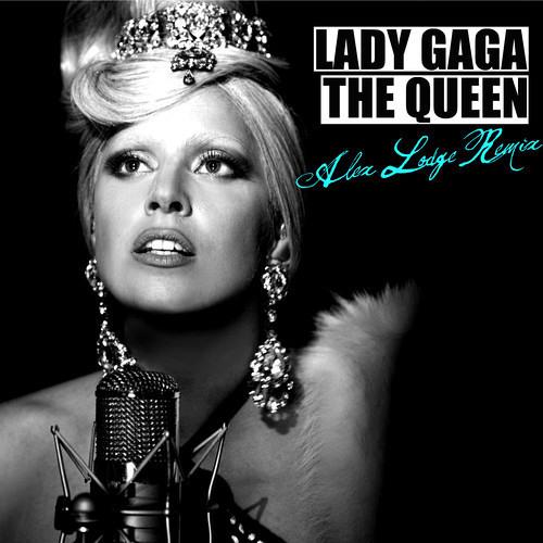 Lady Gaga - The Queen (Alex Lodge Remix)