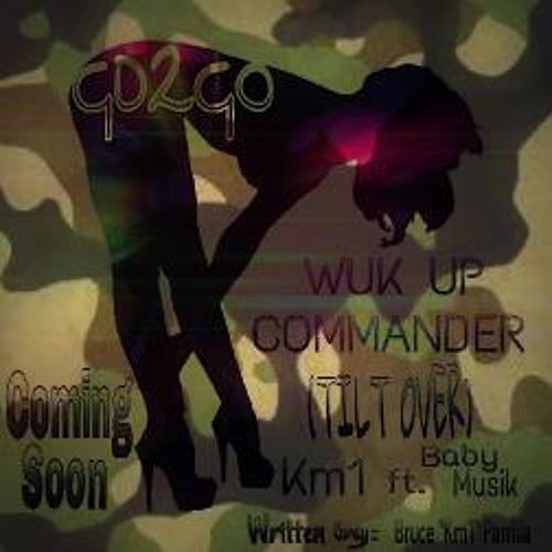 Wuk Up Commanda OFFICIAL SNIPPET - GD2GO Krew ft. KM1 x Baby Musik
