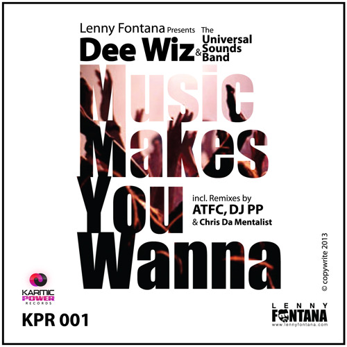 Lenny Fontana pres. Dee Wiz & The Universal Sounds Band - Music Makes You Wanna(DJ PP Remix)[TEASER]