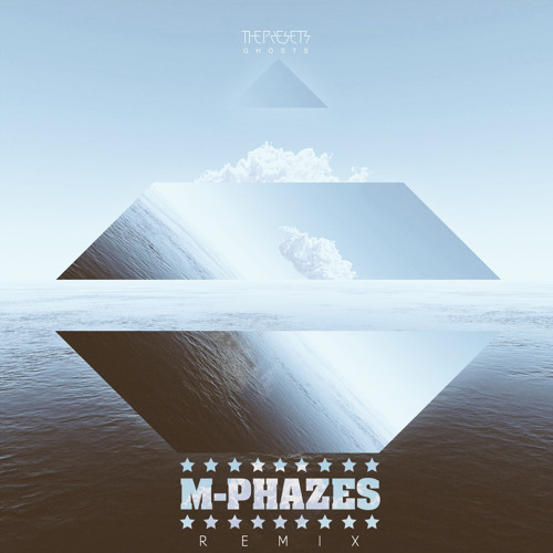 The Presets - Ghosts (M-Phazes Remix)