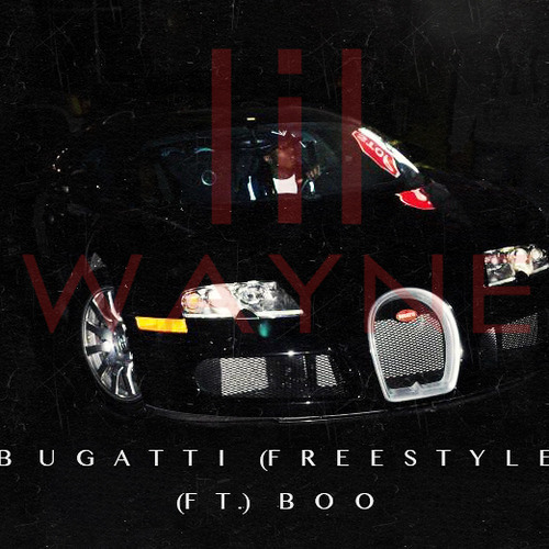 Lil Wayne - Bugatti (Freestyle) Feat Boo