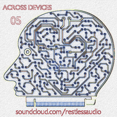 ACROSS DEVICES - Mix05 - Podcast - 111min special