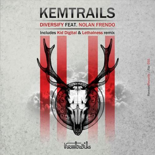 Kemtrails - Diversify feat. Nolan (Kid Digital Remix)