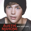 Austin Mahone-What About Love