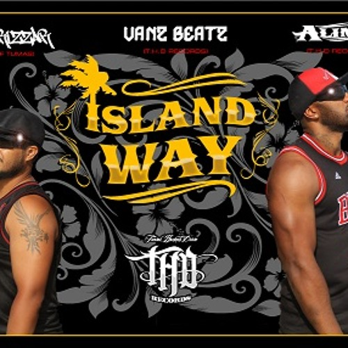 ISLAND WAY: ALIMIT, JAGARIZZAR, VANZ BEATZ
