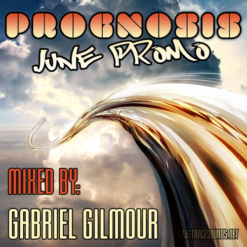 Gabriel Gilmour - Prognosis June Promo