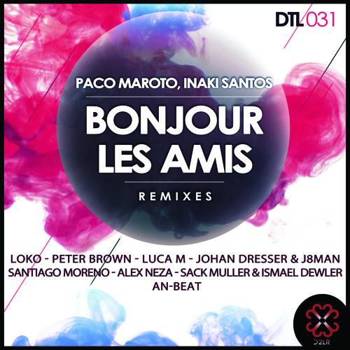 Paco Maroto &  Inaki Santos - Bonjour Les Amis (Luca M Remix) sc edit