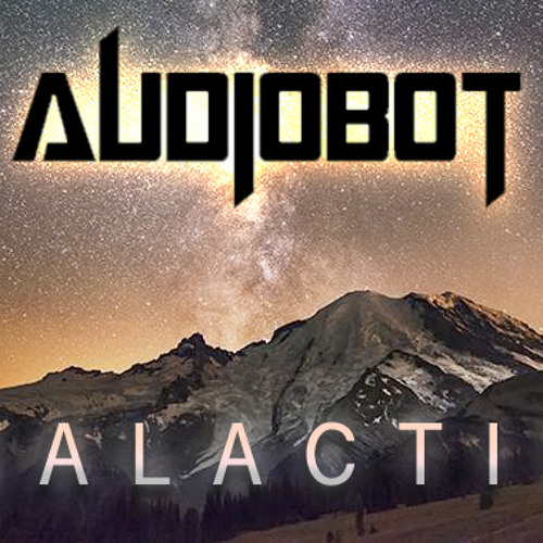 Audiobot - Galactic (Original Mix) *FREE DOWNLOAD*