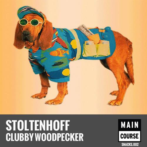 Stoltenhoff - Clubby Woodpecker (SNACKS.002 // Main Course)