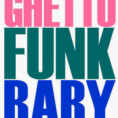 A.K.A Ghetto Funk Movement