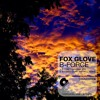 OUT NOW! Fox Glove - B-Force (Come and Hell Remix)