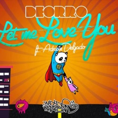 Deorro, Adrian Delgado - Let Me Love You (Jack Morrison Bootleg) **FREE**