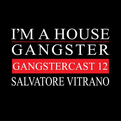 SALVATORE VITRANO | GANGSTERCAST 12