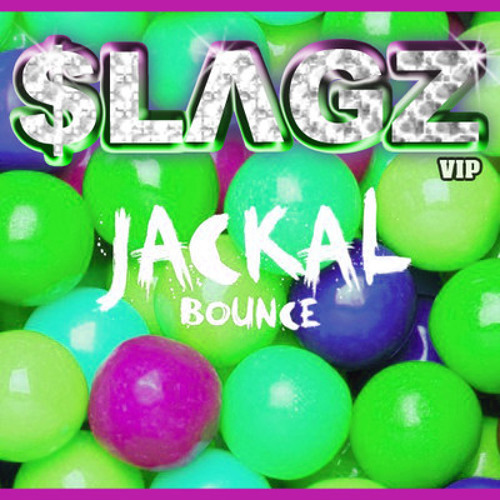 BOUNCE (SLAGZ VIP) - JACKAL