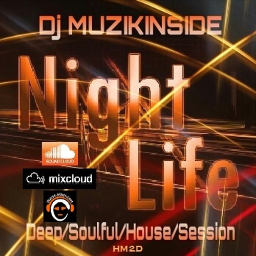 Dj Muzikinside - NIGHT LIFE (Afro/Deep/Soulful/House/Session)
