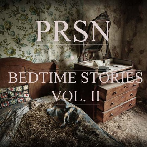 Bedtime stories vol ii by prsn free listening on soundcloud for Bed stories online