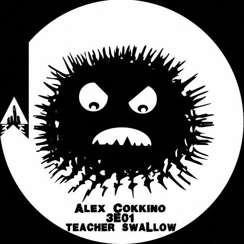 Alex Cokkino-Teacher swallow (Original mix)