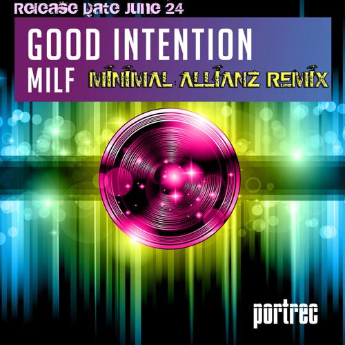 Good Intention - MILF (Minimal Allianz Remix)