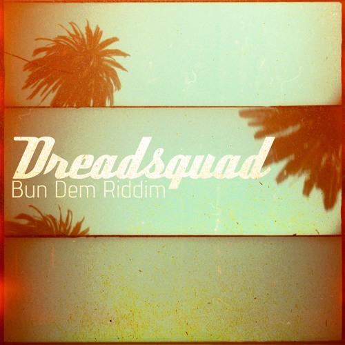 Dreadsquad & V.A. - Bun Dem Riddim (promomix) IN STORES!